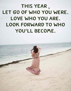 This year wallpapers This year, let go of who you were. Look forward to who you'll become. Happy New Years Eve, Happy New Year 2019, Positive Quotes, Motivational Quotes, Inspirational Quotes, Best Quotes, Life Quotes, Favorite Quotes, Happy New Year Pictures