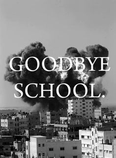 Goodbye School