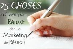 """Une petite liste """"pense-bête"""" pour réussir dans le marketing de réseau. #marketing de reseau #MLM http://www.leblogdumlm.com/25-choses-savoir-reussir-marketing-reseau"""