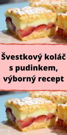 Sweet Desserts, Sweet Recipes, Dessert Recipes, Homemade Strawberry Cake, Bread Dough Recipe, Czech Recipes, Sweet Cakes, Food 52, Fruit Smoothies
