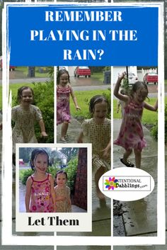 Let them PLAY IN THE RAIN from IntentionalDabblings.com