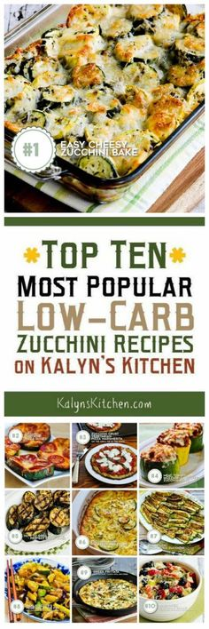 For the second year in a row, these are The Top Ten Most Popular Low-Carb Zucchini Recipes from KalynsKitchen.com! Some of these recipes have been viewed millions of times, and they're all low-carb faves I've made many times!