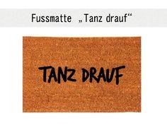 Fußmatten - TANZ DRAUF Fußmatte Türteppich Kokos - ein Designerstück von Du-Ich-Heimat bei DaWanda