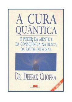 "Cover of ""a cura quantica o poder da mente chopra"" Books To Read, My Books, Deepak Chopra, Singing Tips, Cool Books, Quantum Physics, Dramatic Play, Science And Nature, Book Recommendations"