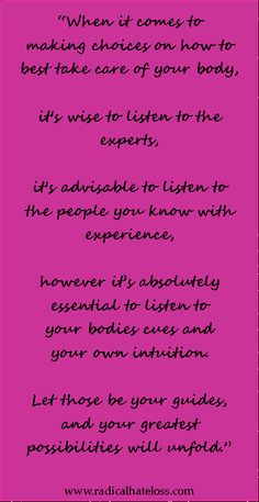 Listen to your bodies cues, and your own intuition.