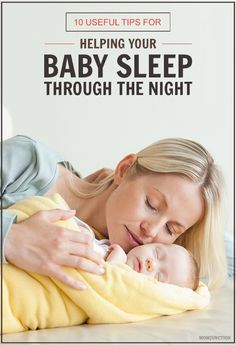 10 Useful Tips For Helping Your Baby Sleep Through The Night