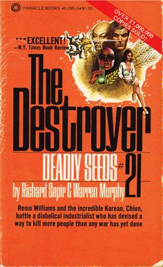 https://flic.kr/p/x2RQT2 | The Destroyer #21 Deadly Seeds | Pinnacle Books (5th printing, 1979)  Richard Sapir & Warren Murphy Cover art by Hector Garrido  Well, there's an illustration credit, but not much of an illustration. Oh well. You can't have everything.