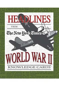 "Add to your understanding about World War II and test your grasp of the facts with these information-packed quiz cards. Simply take aim at the missing words in World War II headlines from The New York Times: Do you know ... ""(Who?), DESERTING HITLER, FLIES TO SCOTLAND"" in May 1941? Or how about ... ""JAPANESE BOMB (which U.S. Navy Base?), ALASKA, TWICE"" in June 1942? Have fun quizzing history buffs, too. Find each question on one side of a card and the answer on the other,"