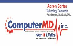 For computer repairs, virus removal & network IT stuff, I recommend Aaron Carter. He's done a great job handling all our computer needs ... VISIT www.computermd4u.com