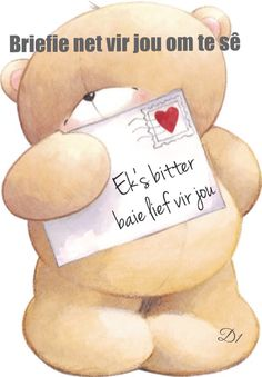 Briefie net vir jou om te sê Ek's bitter baie lief vir jou Qoutes About Love, Love Poems, Encouragement Quotes, Wisdom Quotes, Afrikaans Language, Blessing Words, Good Morning Vietnam, Birthday Wishes For Daughter, Teddy Bear Pictures