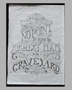 There's No Point in Being the Richest Man in the Graveyard