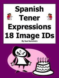 Spanish Tener Expressions 18 Image IDs Worksheet by Sue Summers