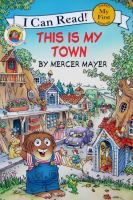 BR MAY This is my town : Mayer, Mercer, 1943- : Book, Regular Print Book : Toronto Public Library