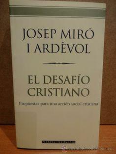 EL DESAFÍO CRISTIANO. JOSEP MIRÓ I ARDÈVOL. ED. PLANETA TESTIMONIO - 2005. LIBRO NUEVO