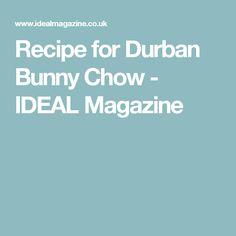 Recipe for Durban Bunny Chow - IDEAL Magazine
