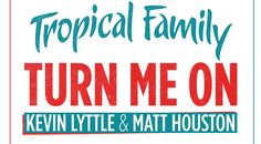 Tropical Family : Matt Houston et Kevin Lyttle font la fête pour le clip, Turn Me On
