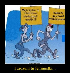 I zrozum tu feministki...
