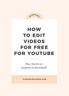 How to Edit Videos for Free for YouTube http://pinkonthecheek.com/how-to-edit-videos-for-free-for-youtube/