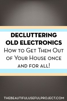 Declutter and Make Money From Old Electronics and Appliances Electronics can be the most annoying type of clutter. They are a reminder of lots of money spent, and they must be recycled properly. There are worries about data being left on phones and computers. Sometimes the uncertainty about how to dispose of old electronics leads people to …
