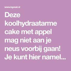 Deze koolhydraatarme cake met appel mag niet aan je neus voorbij gaan! Je kunt hier namelijk zonder schuldgevoel van snoepen!
