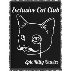 Looking for the purrfect gift? Check out Exclusive Cat Clu... at http://www.epickittyquotes.com/products/exclusive-cat-club-woven-blanket?utm_campaign=social_autopilot&utm_source=pin&utm_medium=pin