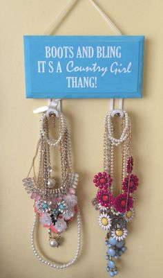 Boots and bling its a country girl thang. Country sayings sign