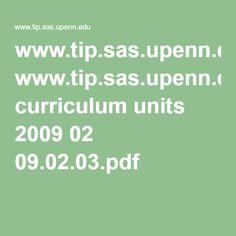 www.tip.sas.upenn.edu curriculum units 2009 02 09.02.03.pdf