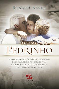 Livro: O caso Pedrinho Autor: Renato Alves Categoria: Reportagem Acabamento: Brochura Formato:  15,6 x 23 cm Págs: 304 Peso: 430g