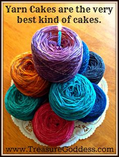 Knitters need yarn cakes! TreasureGoddess Yarns Blog