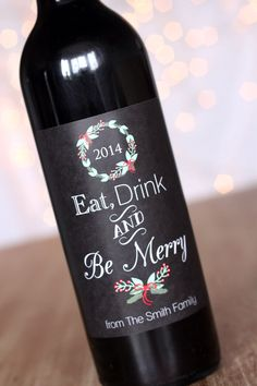 Eat Drink and Be Merry Christmas Wine Labels Holiday Chalkboard Style Wine Bottle Label Personalized Wine Gift Wreath Holly Berry Sticker by StickEmUpLabels on Etsy https://www.etsy.com/listing/208030384/eat-drink-and-be-merry-christmas-wine