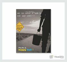 Play dry and happy holi. Social Advertising, Happy Holi, Play, Movie Posters, Movies, Films, Film Poster, Cinema, Movie