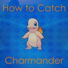Learn how to obtain #Charmander in any #Pokémon game via capture, trading, and more!