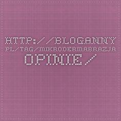 http://bloganny.pl/tag/mikrodermabrazja-opinie/