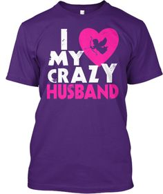 I love my crazy Husband! $2 Off | Teespring