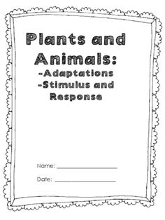 Plants and Animals: Adaptations, Stimulus & Response  - This is a science bundle that I have used in my classroom centered around plants and animals. It includes vocab and skills such as: adaptations, stimulus, response, instinct, immediate response, etc