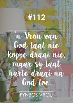 #112 Inspiration For The Day, Christian Inspiration, Afrikaanse Quotes, Virtuous Woman, Godly Marriage, Quote Backgrounds, Bible Truth, God Is Good, True Words
