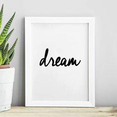 Dream http://www.notonthehighstreet.com/themotivatedtype/product/dream-inspirational-typography-print @notonthehighst #notonthehighstreet