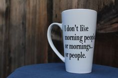 Custom Morning Mug | I don't like morning people | or mornings | or people | Morning Person Mug | Humor Coffee Mug | Funny Coffee Mug by RogueMagnoliaDesigns on Etsy