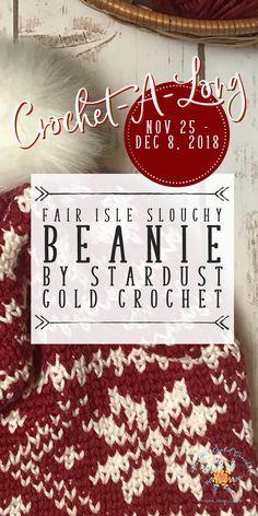 Fair Isle Snowflakes & Hearts Slouchy Beanie – Crochet-a-Long (CAL) – Pattern Release – Stardust Gold Crochet Crochet Beanie Hat, Slouchy Beanie, Crochet Hats, Crochet Granny, Scarf Crochet, Knit Hats, Crochet Doilies, Crochet Quilt Pattern, Tapestry Crochet