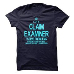 I Am A Claim Examiner T-Shirts, Hoodies, Sweatshirts, Tee Shirts (22.99$ ==> Shopping Now!)