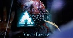 THE VOID: Life, Loss, and Beyond…Movie Review