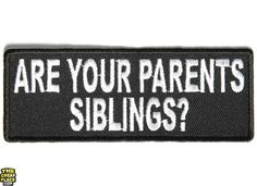 Are Your Parents Siblings Funny Patch