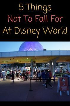 Crowd mentality and special treatment makes Guests think they are doing things the best way possible. Here are 5 things not to fall for at Disney World.