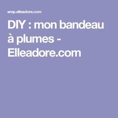 DIY : mon bandeau à plumes - Elleadore.com