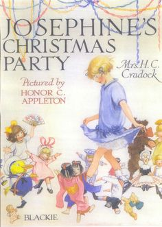 Josephine's Christmas Party by Mrs. H.C. Cradock, illustrated by Honor C. Appleton, originally published in 1927