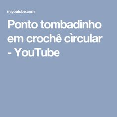 Ponto tombadinho em crochê cìrcular - YouTube