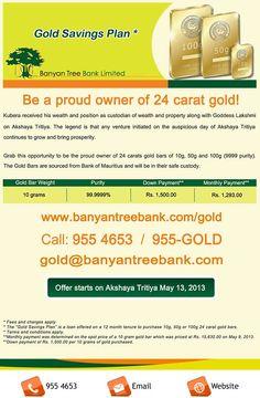 Banyan Tree Bank – Gold Savings Plan. Info: 955 4653