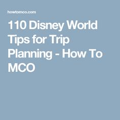 110 Disney World Tips for Trip Planning - How To MCO