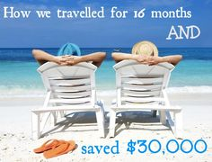How we traveled for 16 months and saved $30,000 - House-sitting