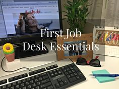 I don't ever want to have a desk job but just in case... First Job Desk Essentials